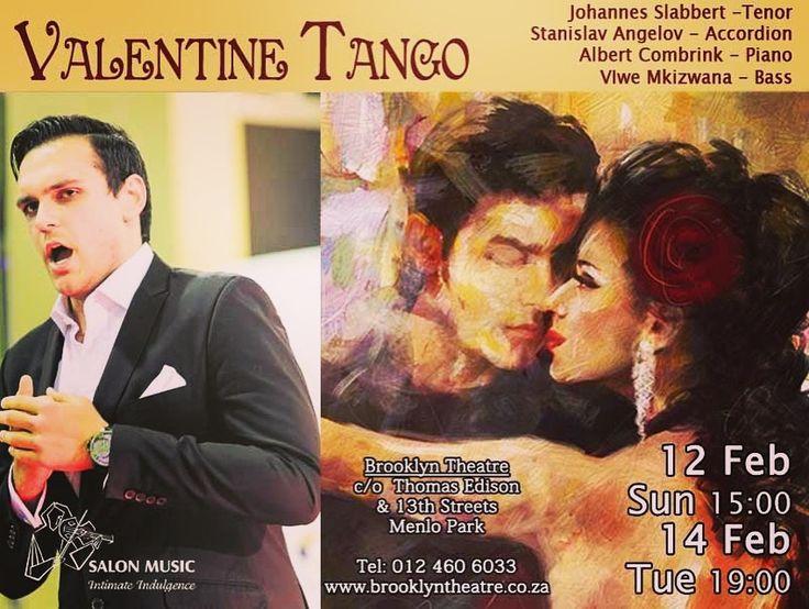 Valentien Tango  12 Feb 15:00  14 Feb 19:00 www.brooklyntheatre.co.za