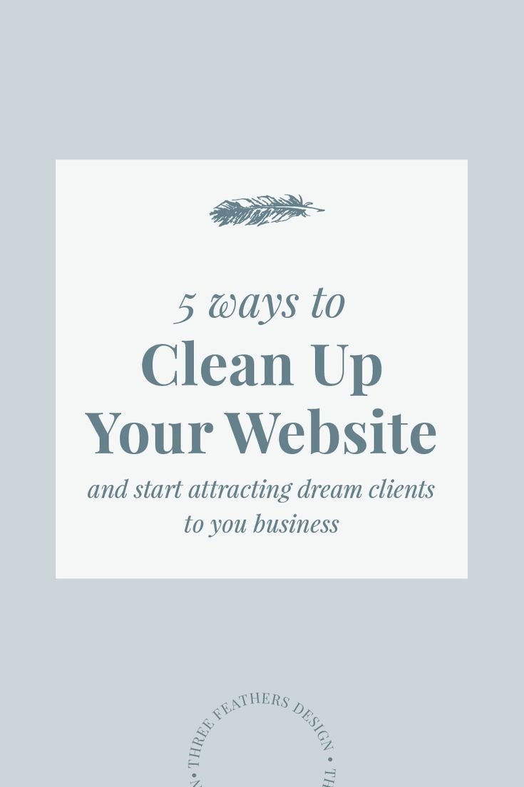 5 Ways To Clean Up Your Website Three Feathers Design Santa Barbara Website Designer Web Design Web Design Tips Squarespace Website Design