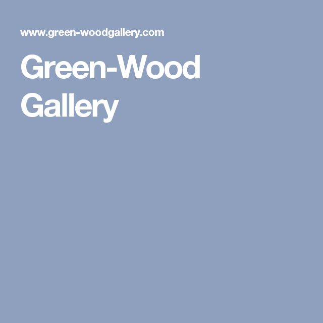Green-Wood Gallery