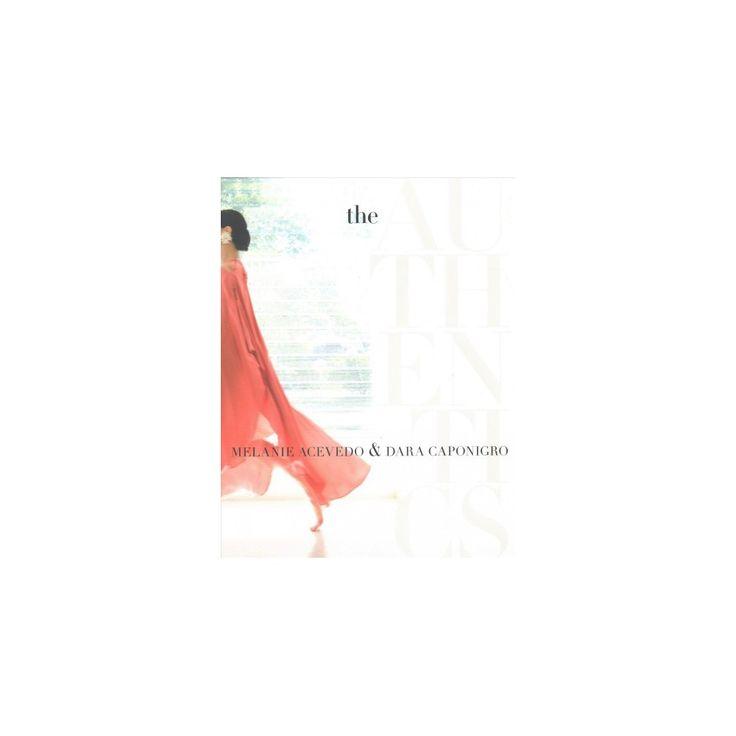 Authentics (Hardcover) (Melanie Acevedo & Dara Caponigro)