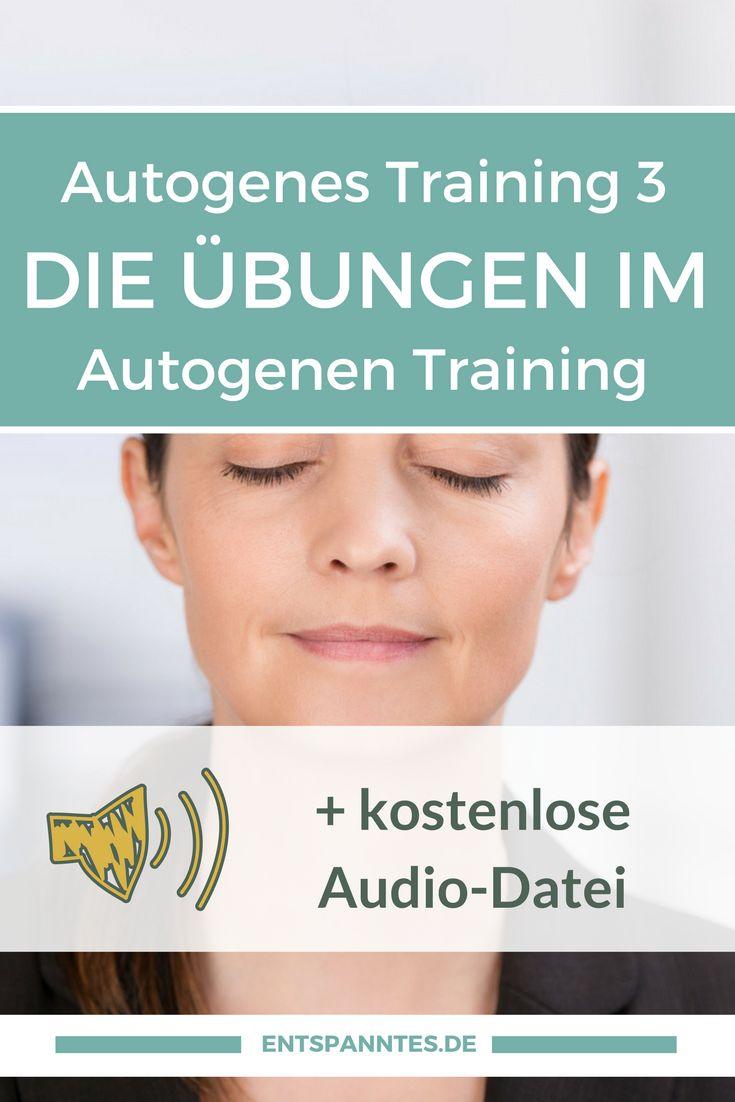 Du willst Autogenes Training lernen? Hier findest du die Übungen im Autogenen Training im Einzelnen - mit Anleitung und Wirkungsweise