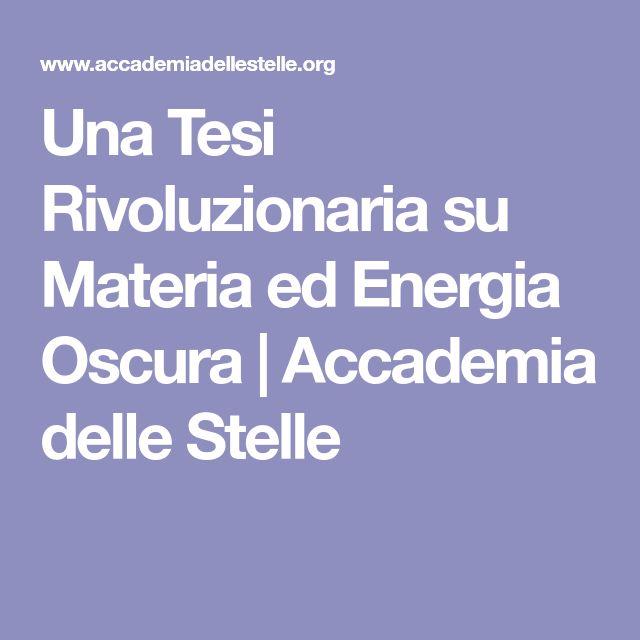 Una Tesi Rivoluzionaria su Materia ed Energia Oscura | Accademia delle Stelle