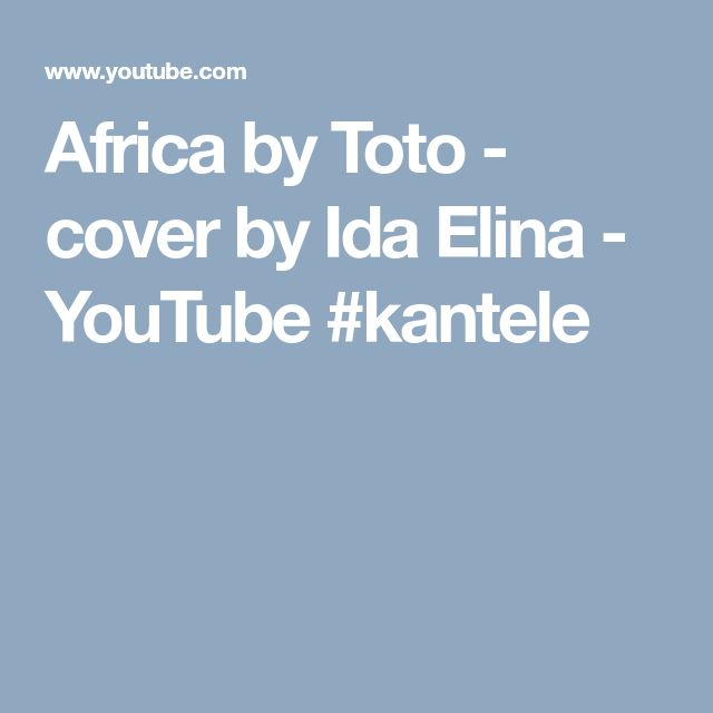 Africa by Toto - cover by Ida Elina - YouTube #kantele