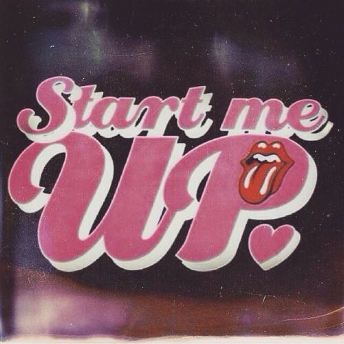 """""""Start Me Up""""... Still my favorite Rolling Stones song."""