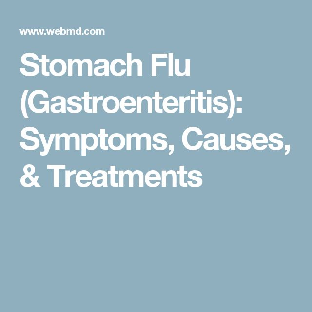 Stomach Flu (Gastroenteritis): Symptoms, Causes, & Treatments