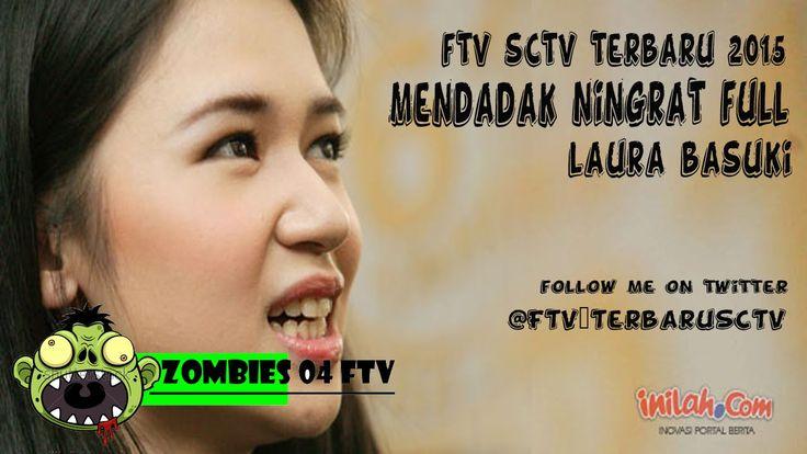 FTV SCTV TERBARU 2015 ~ Mendadak Ningrat FULL [Laura Basuki]