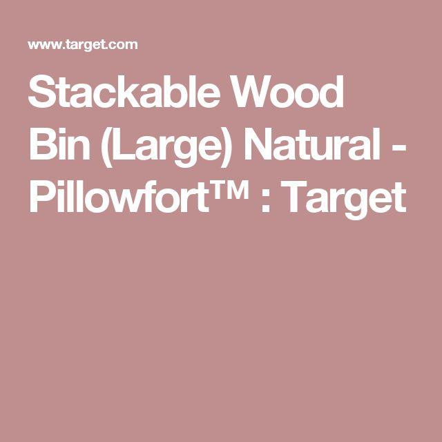 Stackable Wood Bin (Large) Natural - Pillowfort™ : Target