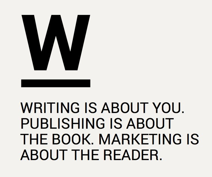 Writing is about you. Publishing is about the book. Marketing is about the reader. | #socialpublishing #readytopublish