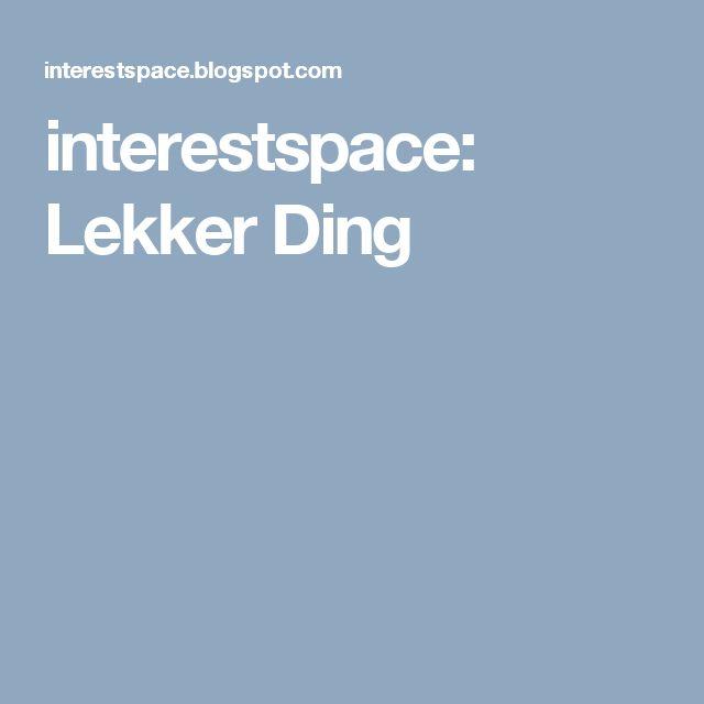 interestspace: Lekker Ding