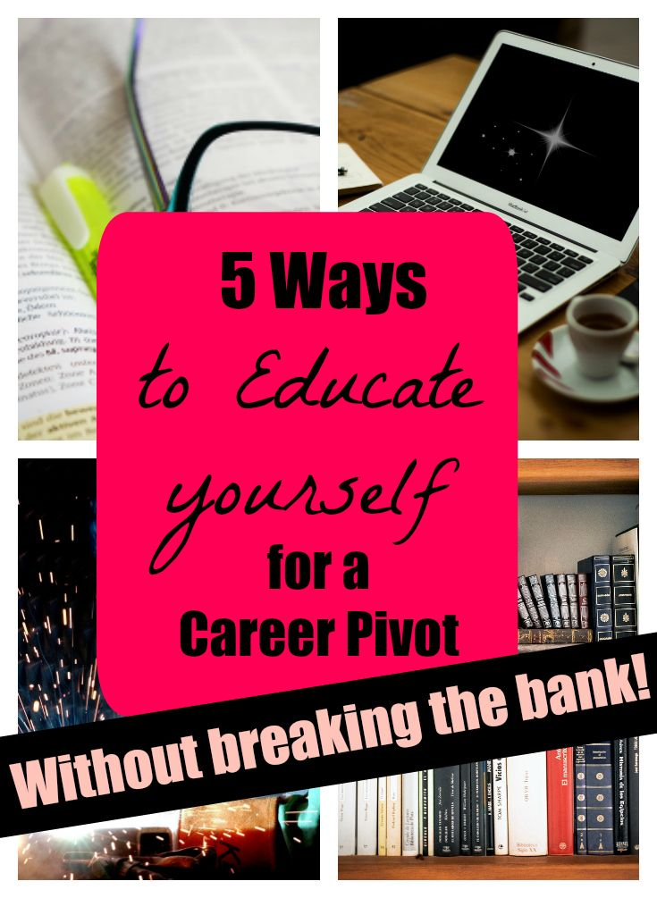 Checked this one out...Educating yourself to make a career pivot doesn't have to break the bank!! Learn 5 inexpensive ways to start changing your career path!! (#3 you've probably done, but #5? Doubt it)