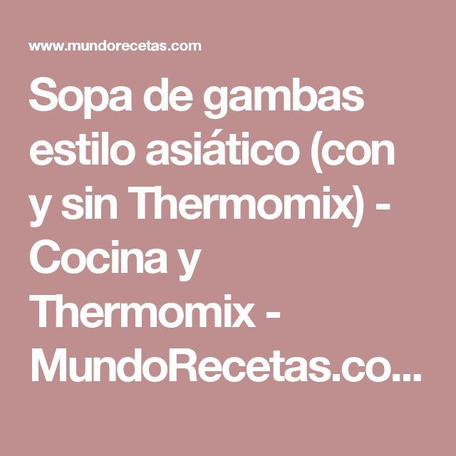 Sopa de gambas estilo asiático (con y sin Thermomix) - Cocina y Thermomix - MundoRecetas.com