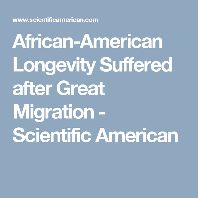 African-American Longevity Suffered after Great Migration - Scientific American