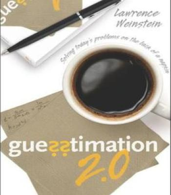 Guesstimation 2.0: Solving Today'S Problems On The Back Of A Napkin PDF