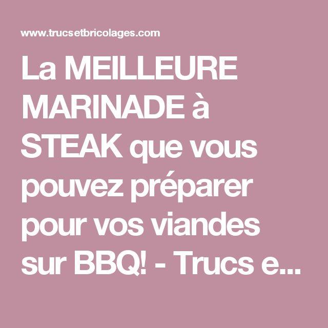 La MEILLEURE MARINADE à STEAK que vous pouvez préparer pour vos viandes sur BBQ! - Trucs et Bricolages
