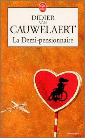 Amazon.fr - La Demi-pensionnaire - Didier van Cauwelaert - Livres