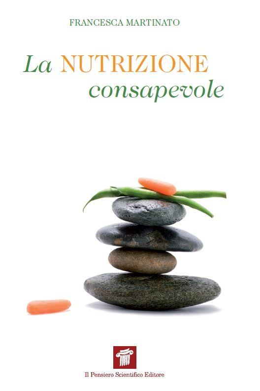 """""""La nutrizione consapevole""""  Francesca Martinato € 14"""