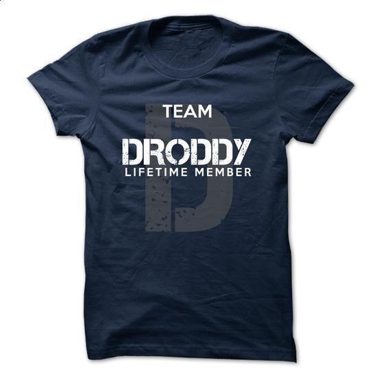 DRODDY - TEAM DRODDY LIFE TIME MEMBER LEGEND  - #casual shirt #sweatshirt diy. I WANT THIS => https://www.sunfrog.com/Valentines/DRODDY--TEAM-DRODDY-LIFE-TIME-MEMBER-LEGEND--50851077-Guys.html?68278