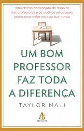 Baixar Livro Um Bom Professor Faz Toda a Diferença - Taylor Mali em PDF, ePub e Mobi