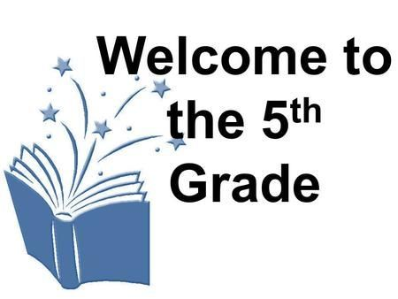 Welcome to the 5 th Grade. Why we have rules and procedures … Keep us safe Save…
