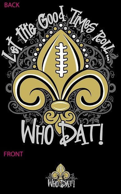 """WHO DAT"" Let The Good Times Roll T-Shirt-new orleans saints, new orleans saints, saints football, fleur de lis shirt"