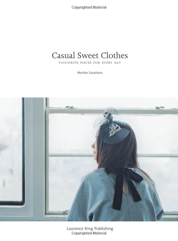 Casual Sweet Clothes: Favourite Pieces for Every Day: Amazon.co.uk: Noriko Sasahara: 9781780671734: Books