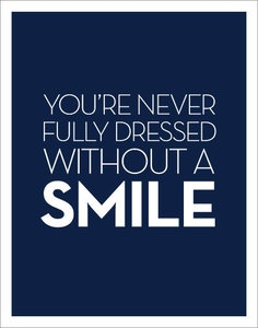 You're Never Fully Dressed Without A Smile: Smile Quotes, Closet Doors, Baby Smiles, Movie, Favorite Quotes, Quotes Conversations, Walks In Closet