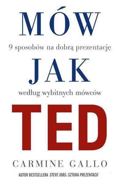 Mów jak TED. 9 sposobów na dobra prezentację według wybitnych mówców