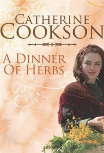 A Dinner of Herbs (2000) TV Mini Series. A Dinner of Herbs is a film based on Catherine Cookson's novel about hardship, betrayal and family life in a 19th century working class town.