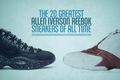 The 20 Greatest Allen Iverson Reebok Sneakers of All Time
