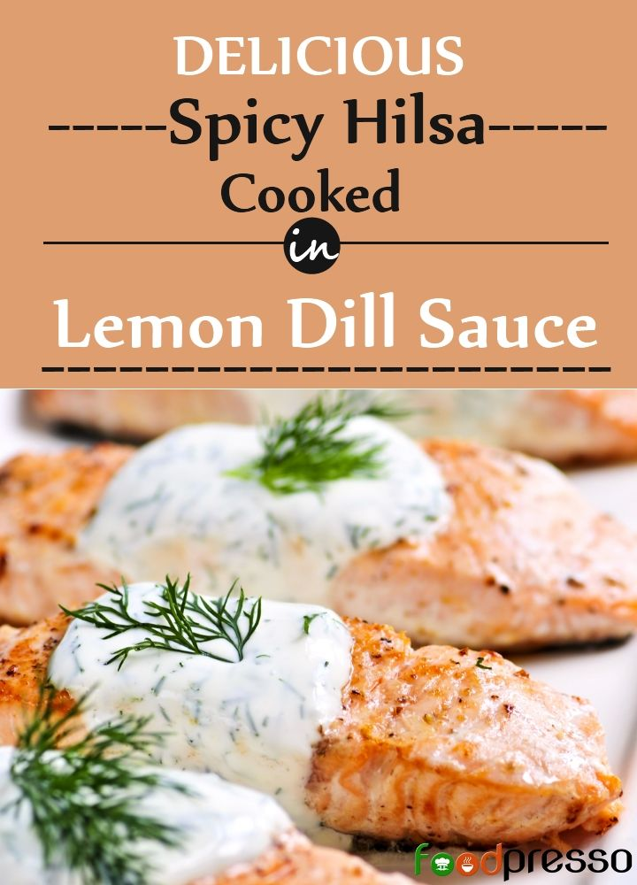 Spicy Hilsa Cooked In Lemon Dill Sauce
