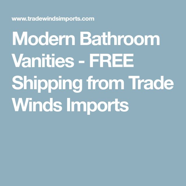 Modern Bathroom Vanities - FREE Shipping from Trade Winds Imports