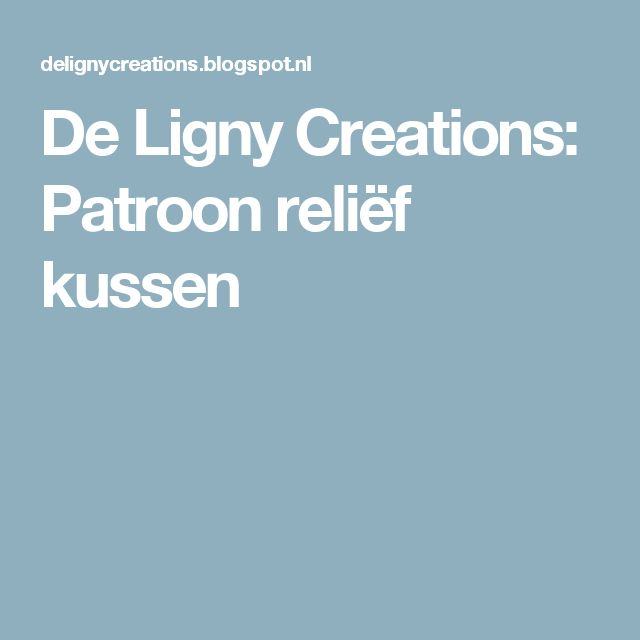 De Ligny Creations: Patroon reliëf kussen