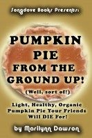 "If you're the type to plan ahead, then you're already thinking about your Fall baking and your Operation Christmas Child boxes as well as #Thanksgiving and #Christmas itself! For all you organized types, #PumpkinPie from the ""#Ground Up! (Well, sort of!) Light, Healthy, Organic Pumpkin Pie Your Friends Will DIE for!"" is now just $1.59 at #Smashwords (or what you choose to #pay)"
