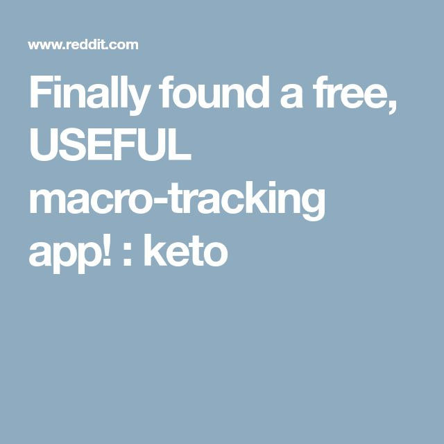 Finally found a free, USEFUL macro-tracking app! : keto