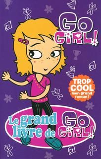 Grand livre de go girl !(le) #02
