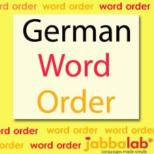 German Word Order with Video « JabbaLab Language Blog