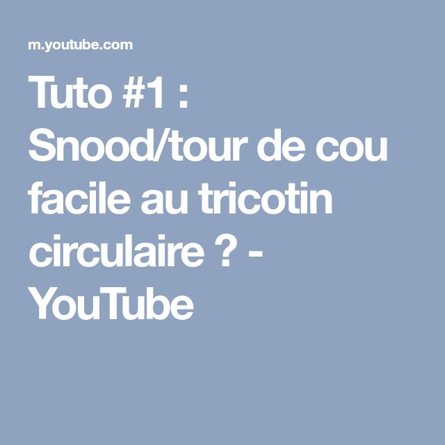 tuto 1 snood tour de cou facile au tricotin circulaire youtube cols pinterest. Black Bedroom Furniture Sets. Home Design Ideas