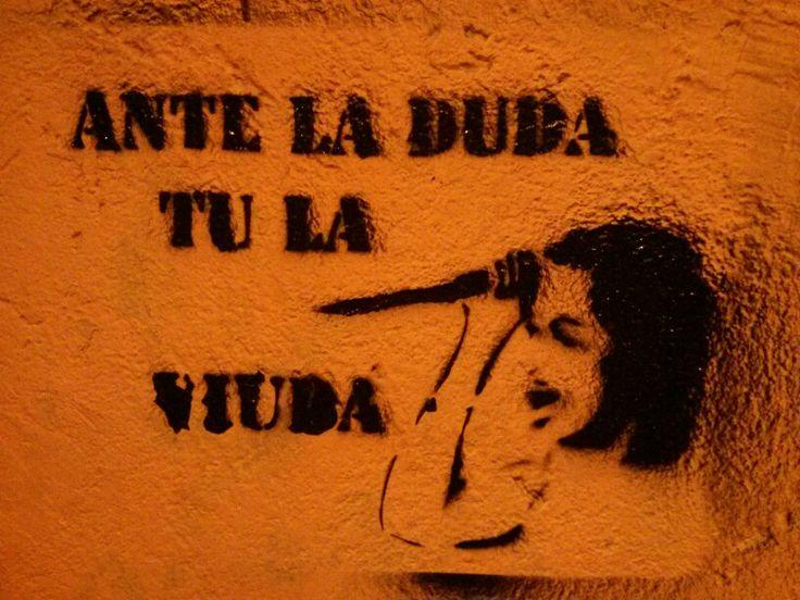 Ante la duda, tu la viuda - Madrid