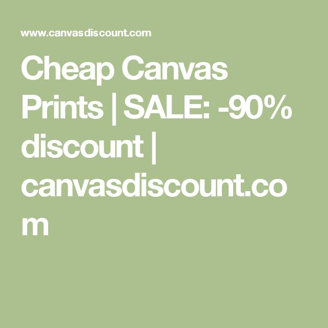 Cheap Canvas Prints | SALE: -90% discount | canvasdiscount.com