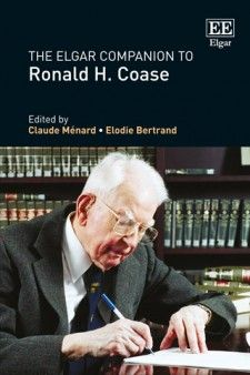 The Elgar Companion to Ronald H. Coase - edited by Claude Ménard and Elodie Bertrand - April 2016