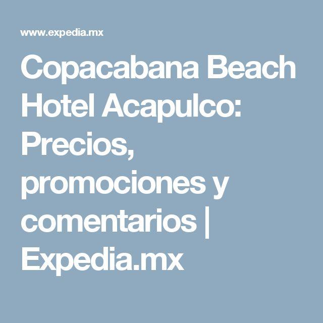 Copacabana Beach Hotel Acapulco: Precios, promociones y comentarios | Expedia.mx
