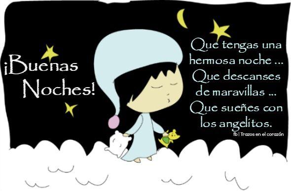 ¡Buenas Noches! Que tengas una hermosa noche...Que descanses de maravillas...Que sueñes con los angelitos. @trazosenelcorazon