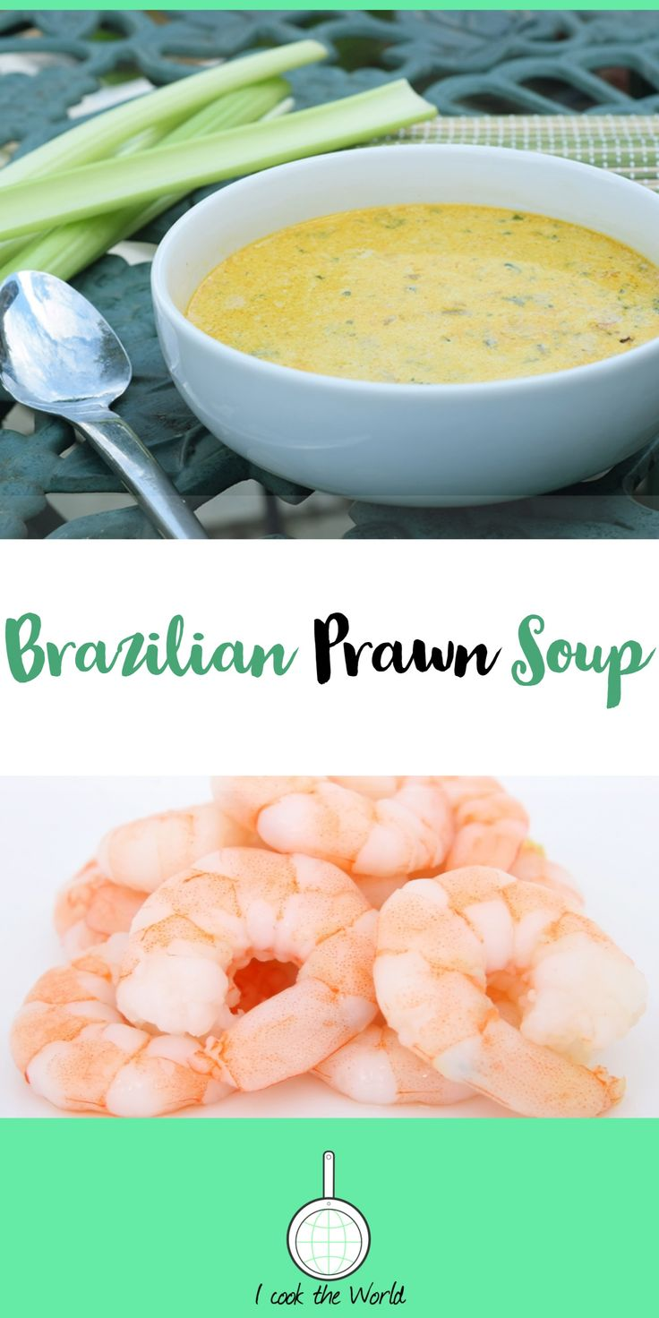 Brazilian Prawn Soup - This prawn soup is a very special recipe to me as it is one of my husband's favourite dishes. So when we recently celebrated the completion of our new home in Portugal this was on the menu for our celebratory meal along with a freshly prepared lobster.