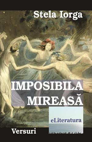 """""""Imposibila mireasă"""" este un volum răscolitor, impresionant, scris de o mână sigură, de o poetă de înaltă ţinută lirică şi intelectuală."""