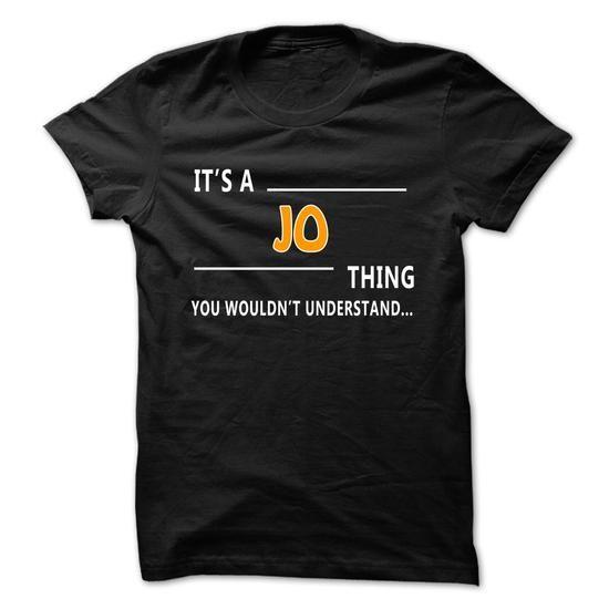 Jo thing understand ST421 - #gift for men #grandma gift. ORDER NOW => https://www.sunfrog.com/Names/Jo-thing-understand-ST421.html?68278