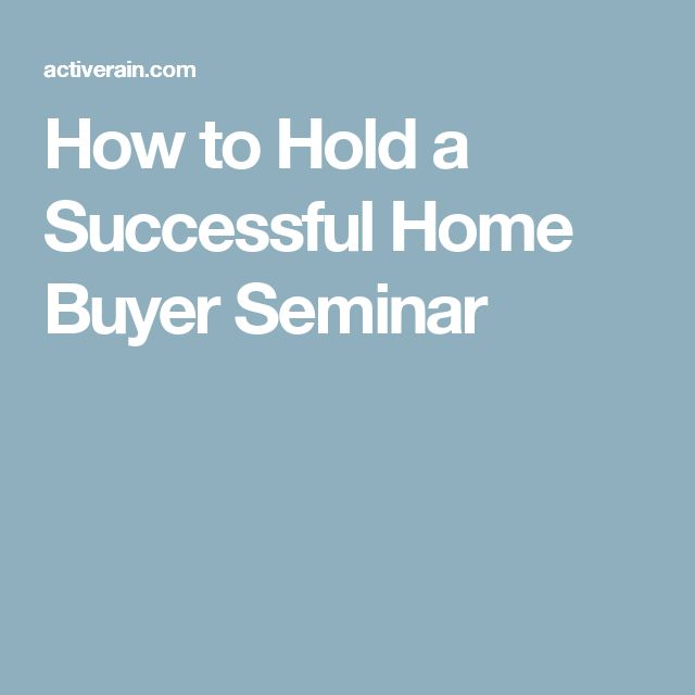 How to Hold a Successful Home Buyer Seminar