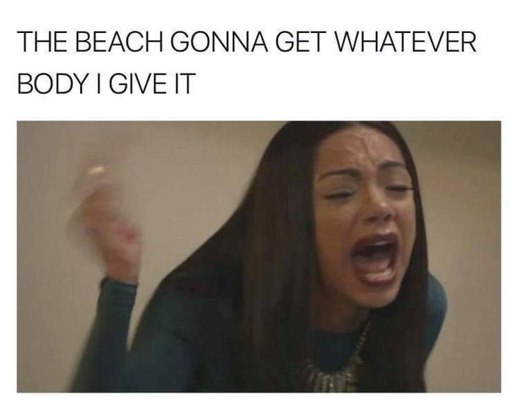 Ain't nobody got time for no beach body