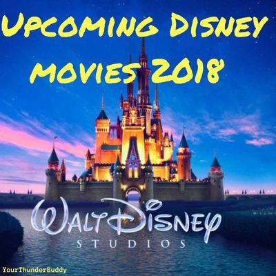 Upcoming Disney movies 2018