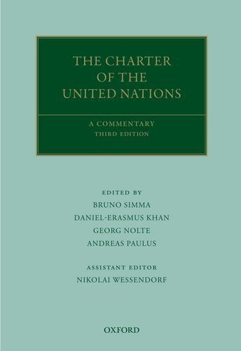 The Charter of the United Nations: A Commentary (Oxford Commentaries on International Law) by Bruno Simma. Save 33 Off!. $432.99. Publication: January 20, 2013. Publisher: Oxford University Press, USA; 3 edition (January 20, 2013). 2405 pages. Edition - 3