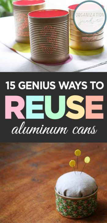 15 Genius Ways to Reuse Aluminum Cans -